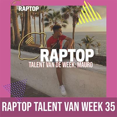 Mauro Raptop Talent Week 35
